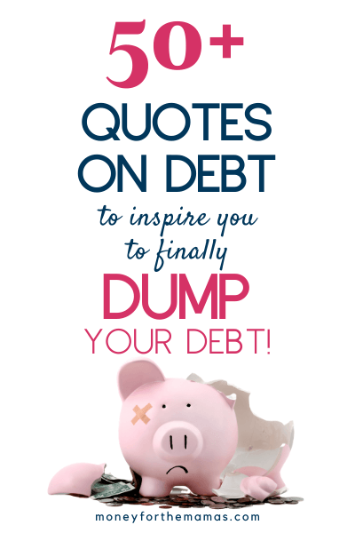 50+ debt quotes to inspire you to finally dump your debt